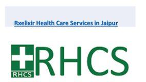 RHCS - Rxelixir Health Care Services Jaipur